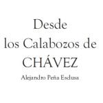 Desde los calabozos de Chávez