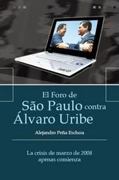 El Foro de Sao Paulo contra Álvaro Uribe