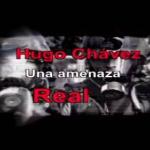Hugo Chávez: Una amenaza real
