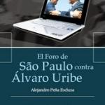 Libro: El Foro de São Paulo contra Álvaro Uribe