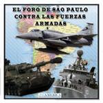 El plan del Foro de Sao Paulo para destruir las Fuerzas Armadas